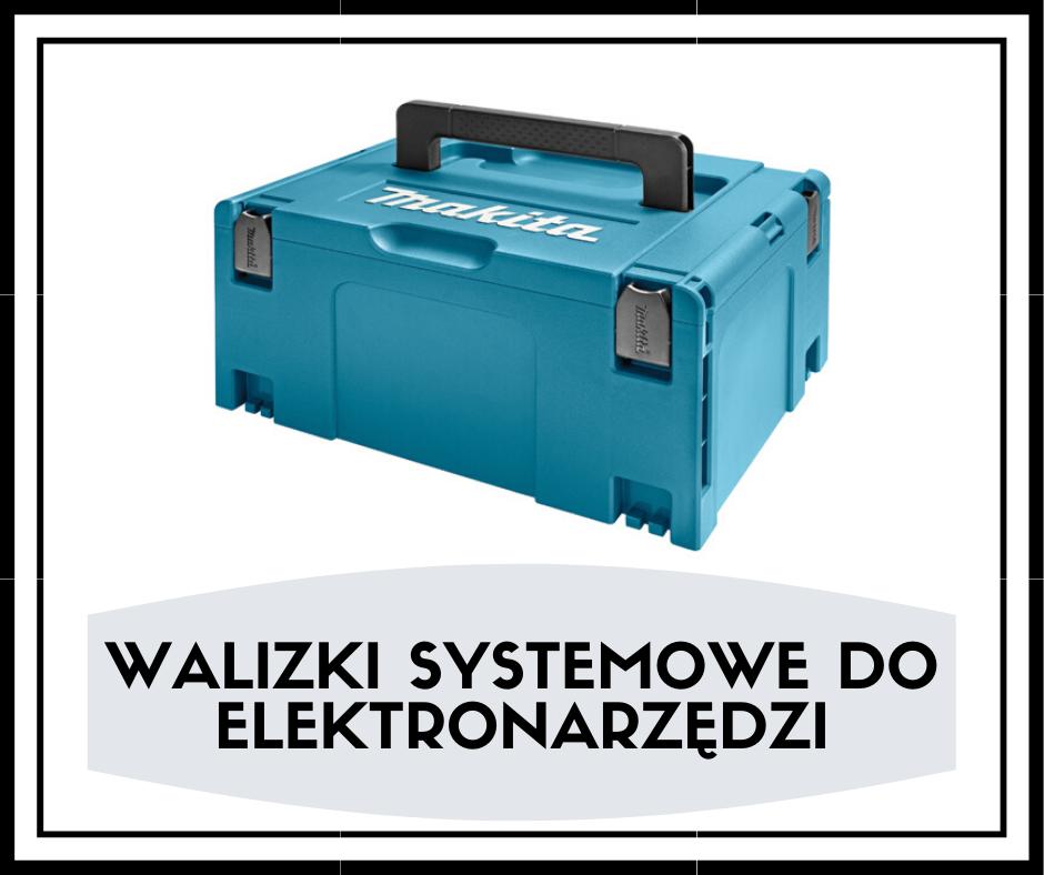 Walizki systemowe do elektronarzędzi